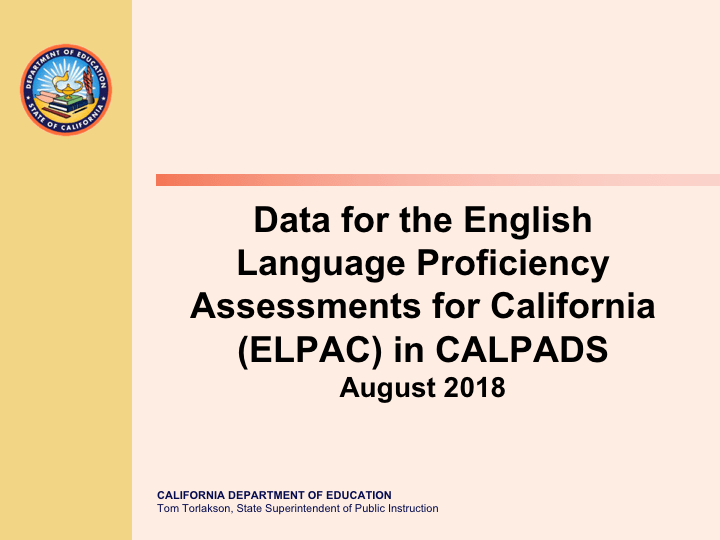Data for the English Language Proficiency Assessments for California (ELPAC) in CALPADS - August 2018