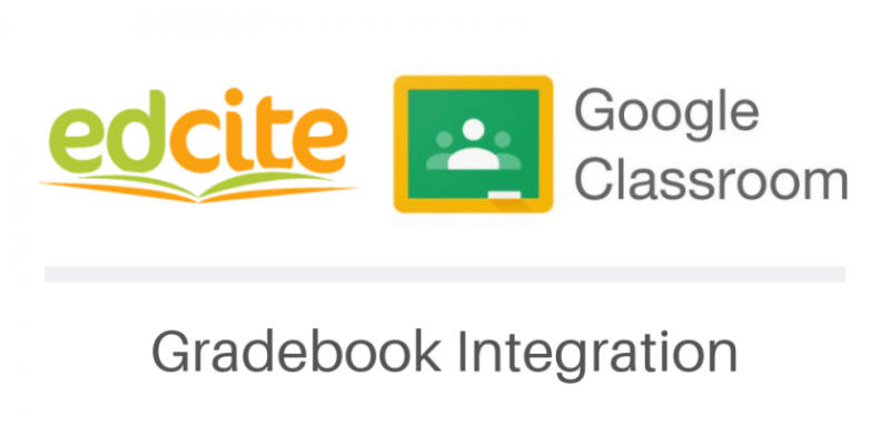 EDCITE now integrates with Google Classroom Gradebook