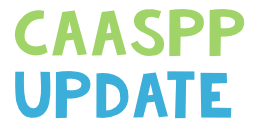 CAASPP Updates for January 9th, 2017