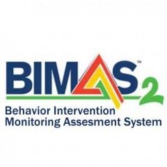 Behavior Intervention Monitoring Assessment System 2 (BIMAS-2™)