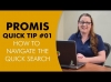 PROMIS Quick Tip #1 - How to Navigate the Quick Search