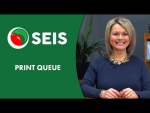 SEIS Quicktip - Print Queue