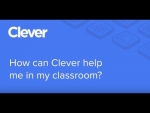 How can Clever help me in my classroom?